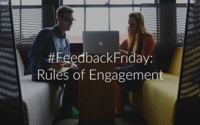 #FeedbackFriday: How To Define The Rules Of Engagement
