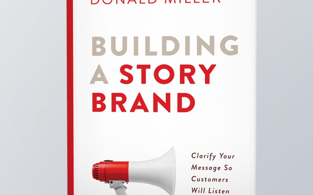 5 Powerful Lessons From 'Building A StoryBrand' By Donald Miller